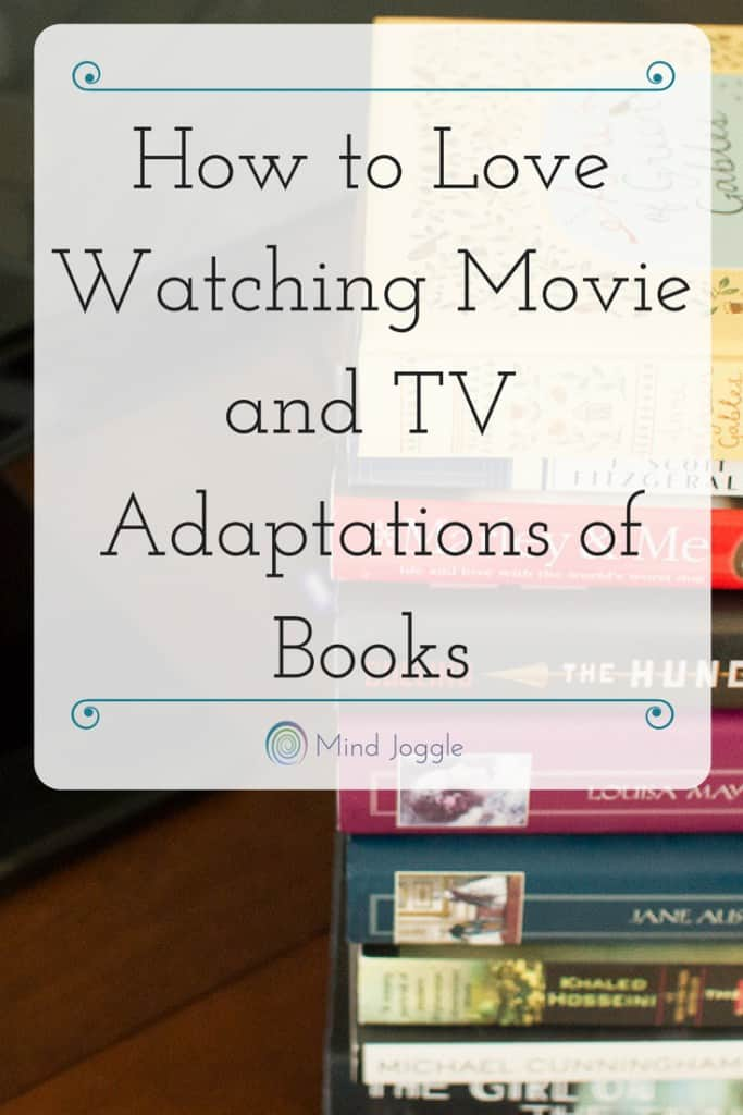 How to Love Watching Movie and TV Adaptations of Books