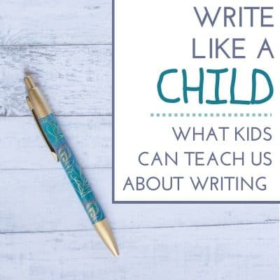 Write Like a Child: What Kids Can Teach Us About Writing