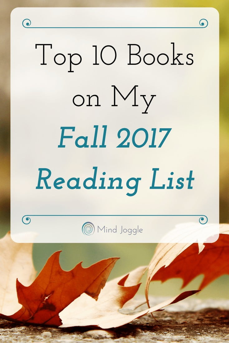 Top 10 Books on My Fall 2017 Reading List