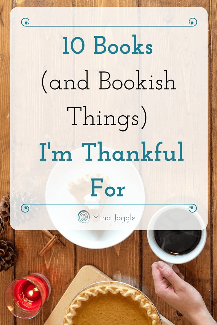 10 Books (and Bookish Things) I'm Thankful For