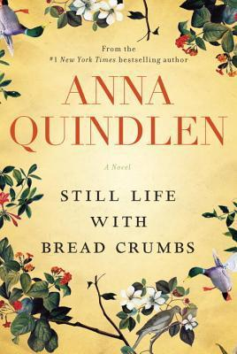 Still Life with Bread Crumbs, a book about a woman facing her own aging.