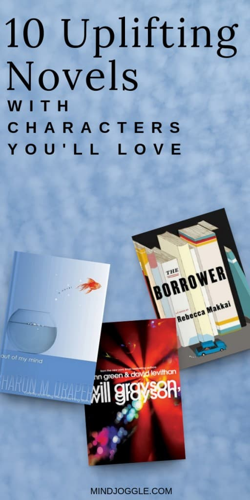 10 Uplifting Novels with Characters You'll Love