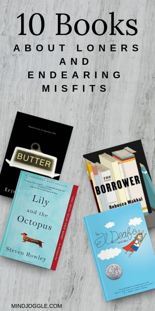 10 Books About Loners and Endearing Misfits