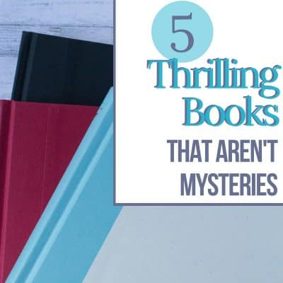 5 Thrilling Books that Aren't Mysteries