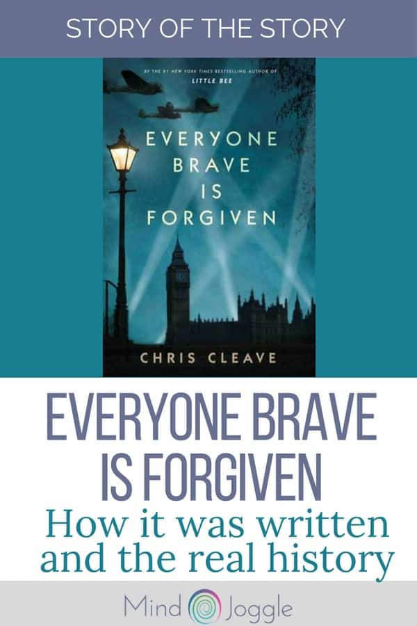 The story of the story of Everyone Brave Is Forgiven by Chris Cleave. How the book was written and the real history that inspired it. | MindJoggle.com