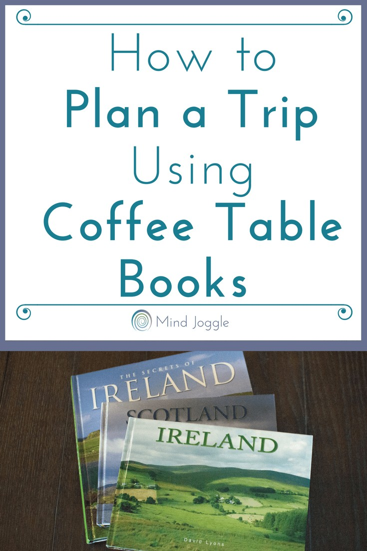 How to Plan a Trip Using Coffee Table Books | MindJoggle.com
