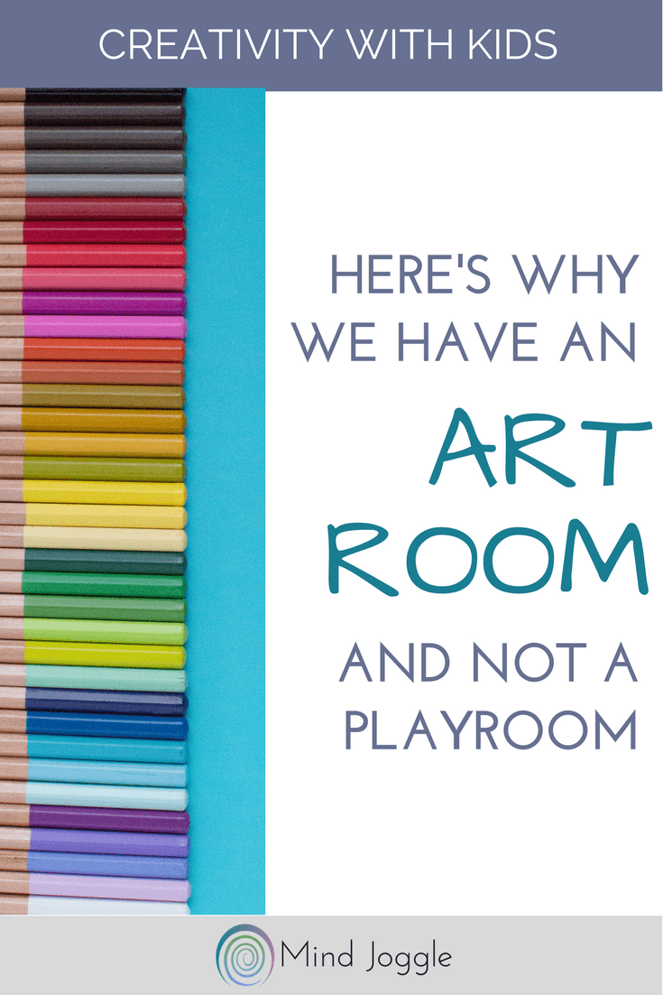 Here's Why We Have an Art Room and Not a Playroom | MindJoggle.com