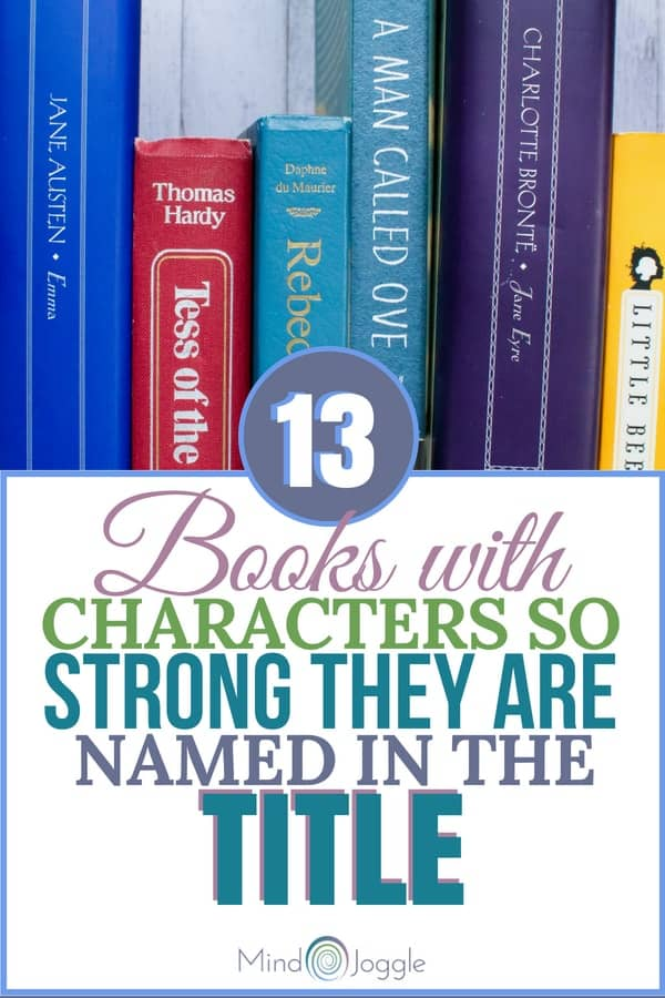 13 Books with Characters So Strong They are Named in the Title