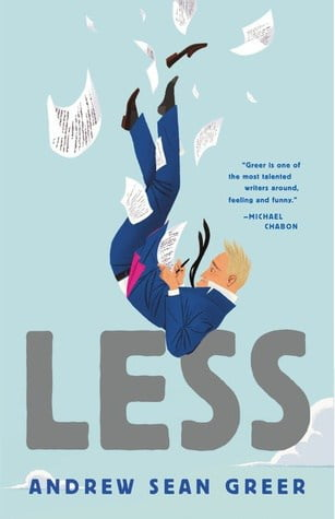 Less by Andrew Sean Greer, a book about a novelist facing his impending aging as he approaches his 50th birthday.