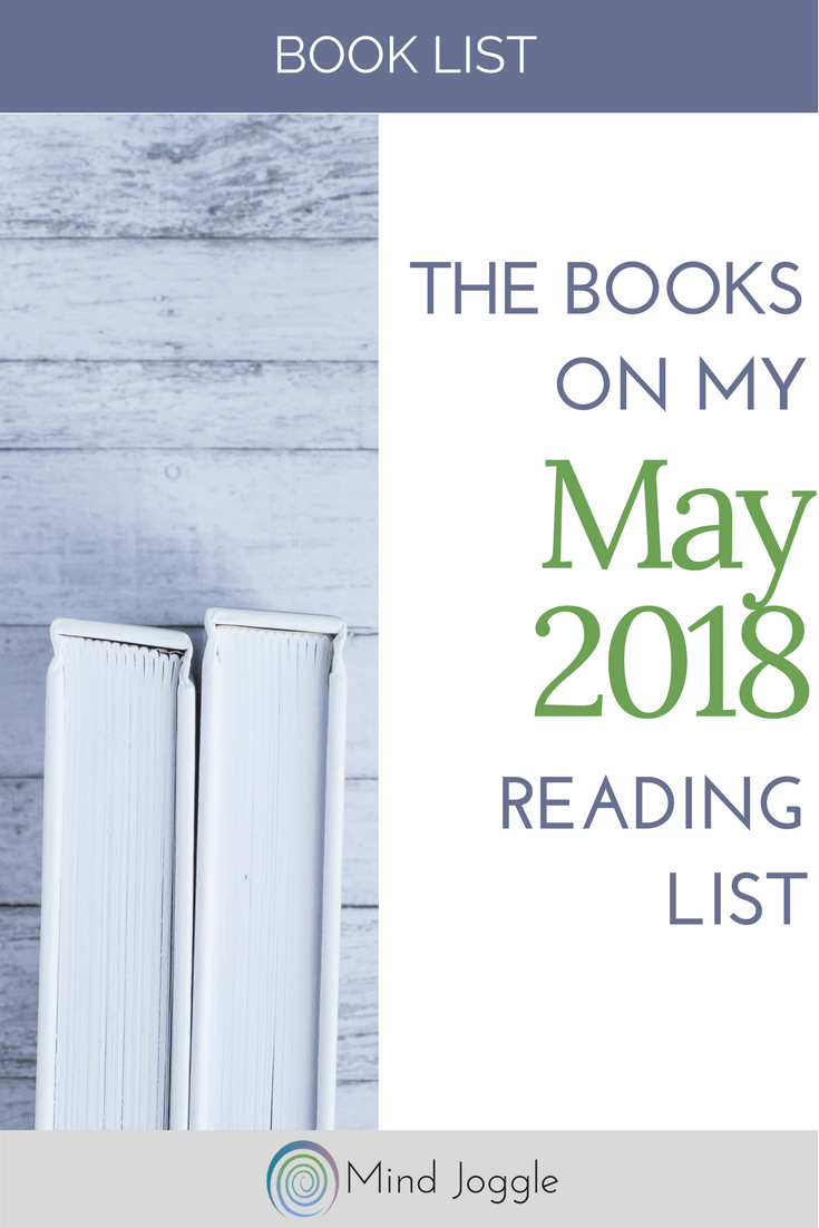 The Books on My May 2018 Reading List | MindJoggle.com