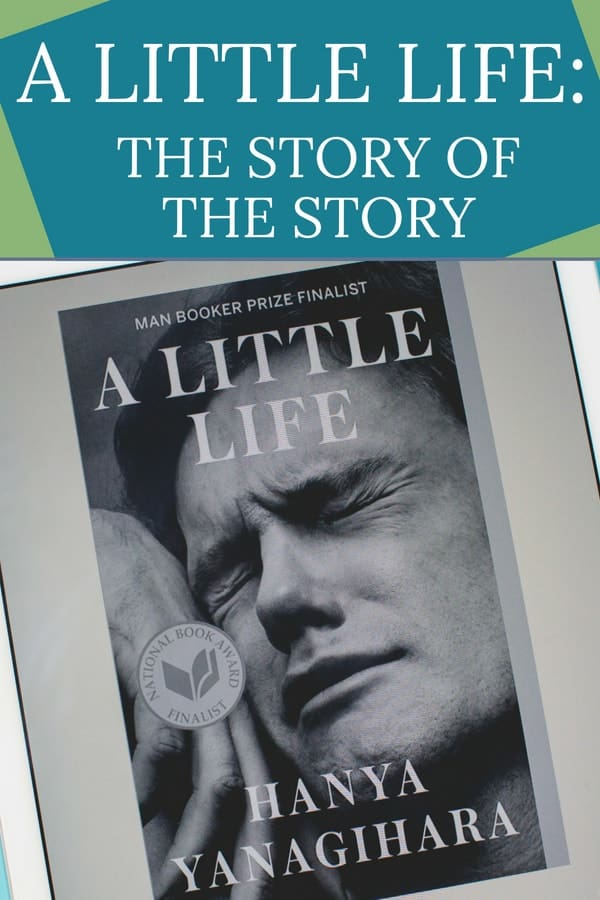 A Little Life: The Story of the Story