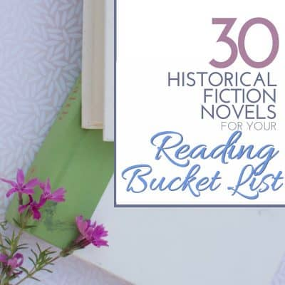 30 Historical Fiction Novels for Your Reading Bucket List