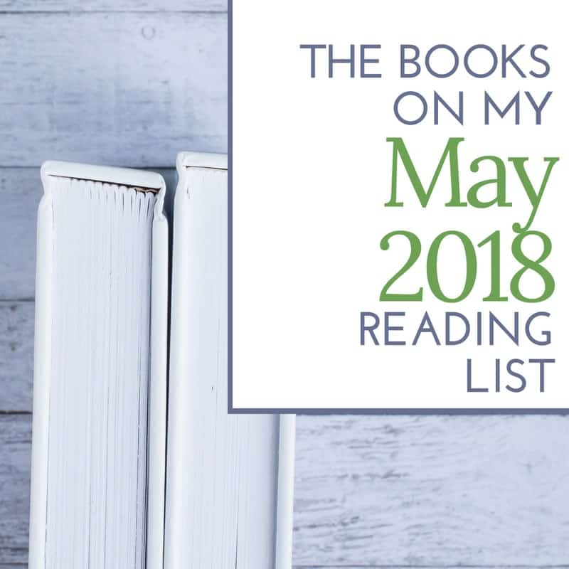 The Books on My May 2018 Reading List