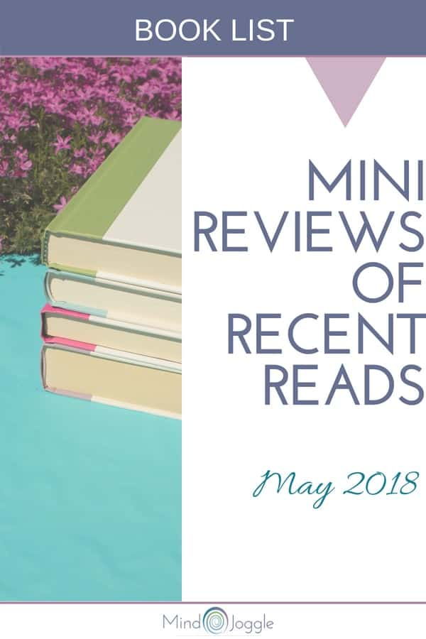 Mini Reviews of Recent Reads: May 2018 | MindJoggle.com