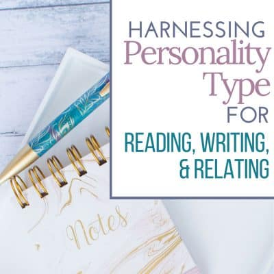 Harnessing Personality Type for Reading, Writing, and Relating
