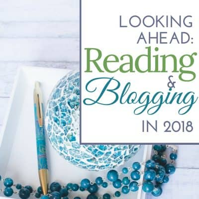 Looking Ahead: Reading and Blogging in 2018
