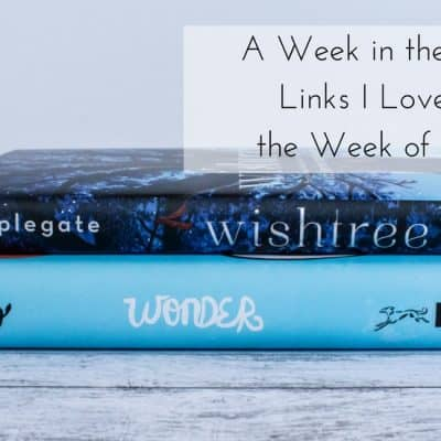 A Week in the Books: Links I Loved from the Week of 4/27/18