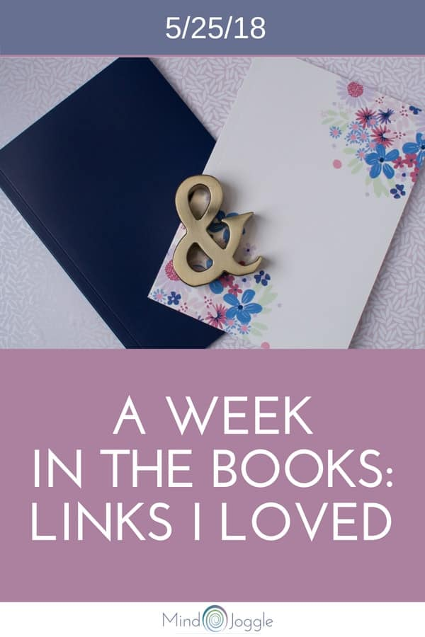 A Week in the Books: Links I Loved the Week of 5/25/18