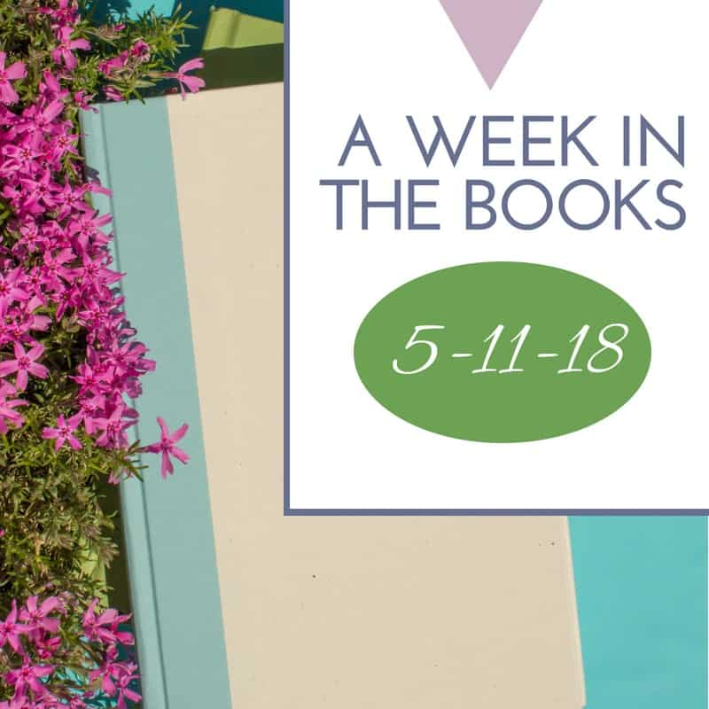 A Week in the Books - Links I Loved the Week of 5-11-18
