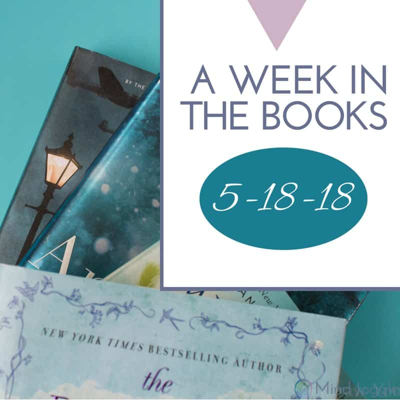 A Week in the Books - Links I Loved the Week of 5-18-18