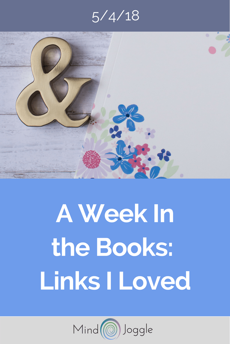 A Week in the Books: Links I Loved the Week of 5/4/18