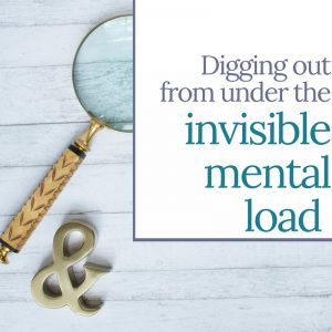 Digging Out from the Mental Load   MindJoggle.com