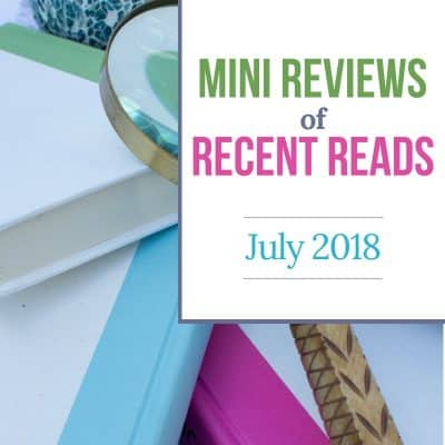 Mini Reviews of Recent Reads: July 2018 | MindJoggle.com