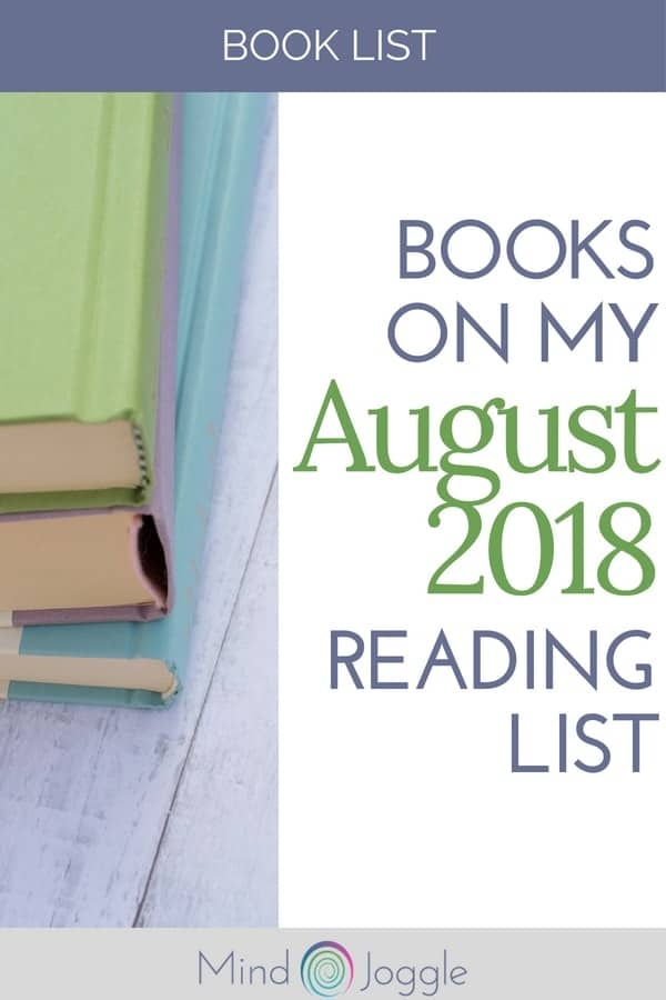 The books on my August 2018 reading list. | MindJoggle.com