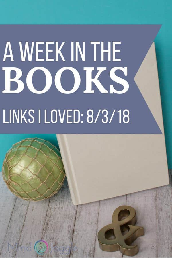 A week in the books: book and literary blog and news links from the week of August 3, 2018. | MindJoggle.com