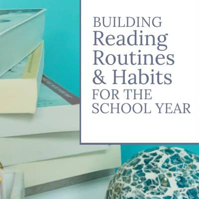 Building Reading Routines & Habits for the School Year