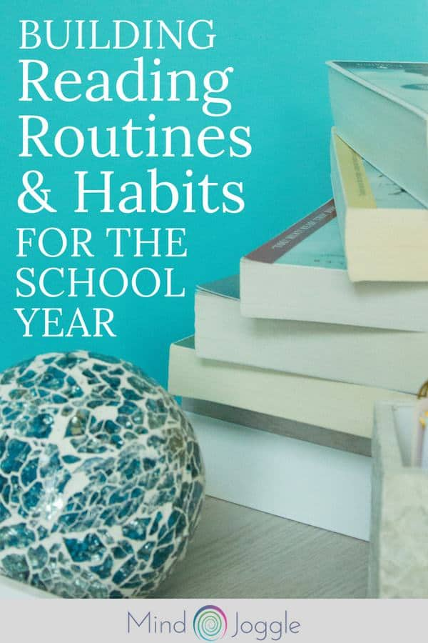 Building Reading Routines and Habits for the School Year. Readiing more and better books and creating positive habits and routines around reading for the entire school year.