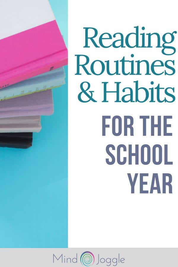 Reading Routines and Habits for the School Year. Creating positive reading habits, making reading a routine, and reading more and better books during the school year.