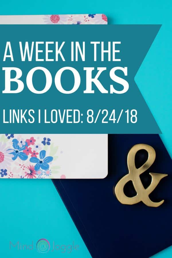 A Week in the Books: Links I Loved the Week of 8/24/18