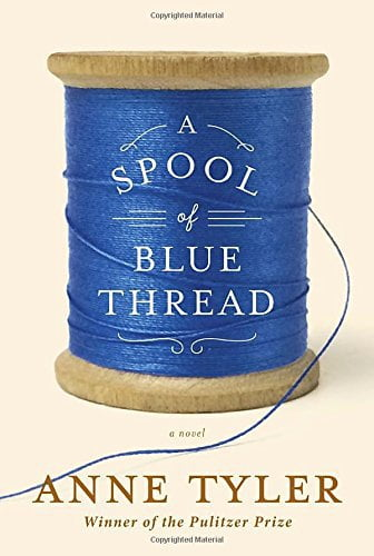 A Spool of Blue Thread, a book about a couple facing their aging, elder care issues, and end of life discussions with family.