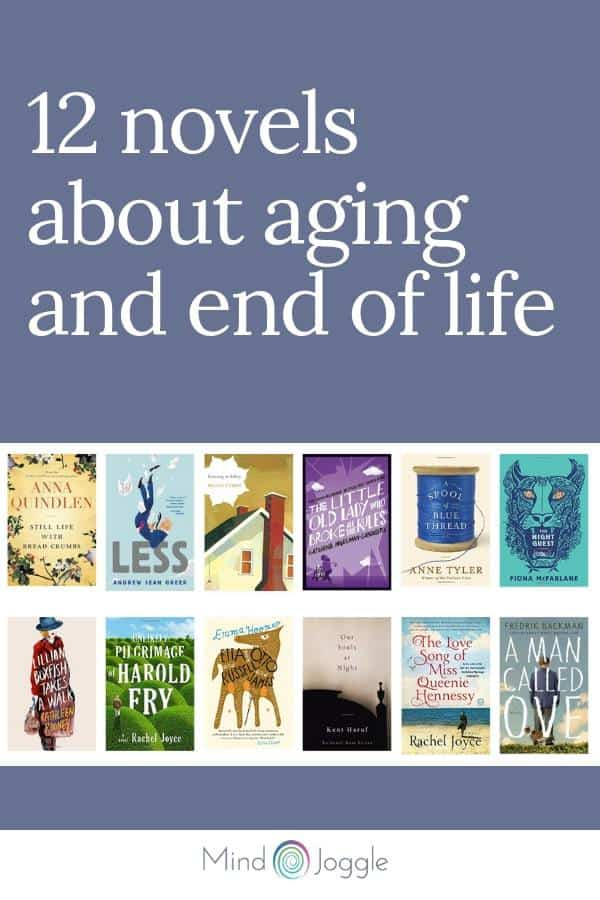 12 Books About Aging, Retiring, and Facing the End of Life. Twelve books about aging and end-of-life that feature characters who are coming to terms with advanced age or are making decisions related to dying. | MindJoggle.com