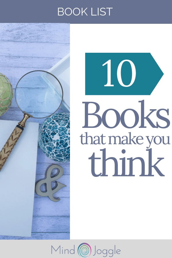 10 Books that Make You Think (Even When You Don't Really Want To)