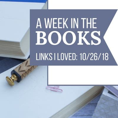A Week in the Books: Links I Loved the Week of 10/26/18
