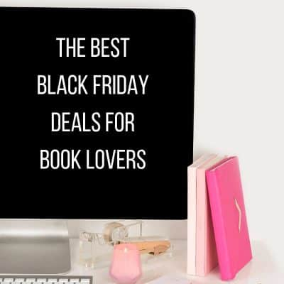 The Best Black Friday Deals for Book Lovers