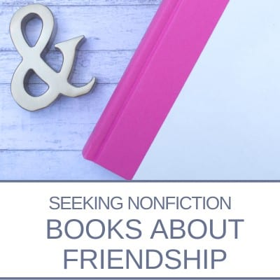 Seeking recommendations for nonfiction books about friendship