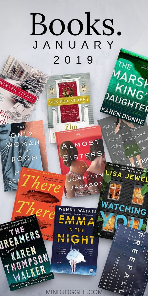 January 2019 book reviews, including Winter Street, Winter Stroll, The Marsh King's Daughter, The Only Woman in the Room, There There, Freefall, The Almost Sisters, Emma in the Night, The Dreamers, and Today Will Be Different, and Watching You