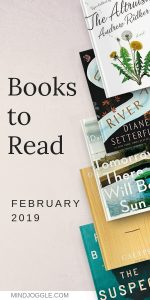 Books to Read in February 2019, including The Altruists, Tomorrow There Will Be Sun, Once Upon a River, Calypso, and The Suspect