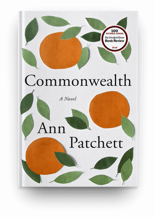 Commonwealth by Ann Patchett, a multi-generational book about family drama