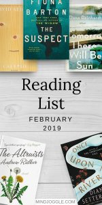 February 2019 Reading List, including The Altruists, Tomorrow There Will Be Sun, Once Upon a River, Calypso, and The Suspect