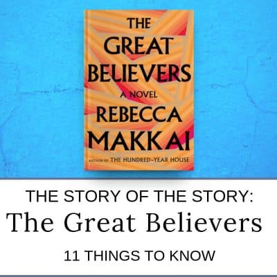 The Story of the Story behind the 2018 novel The Great Believers by Rebecca Makkai
