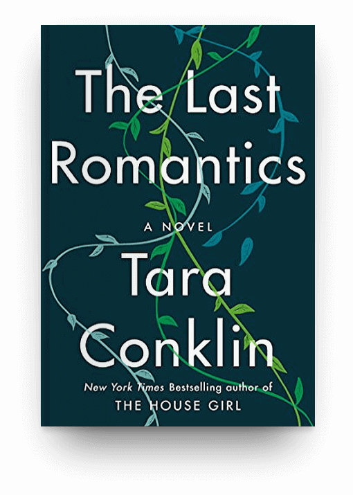 The Last Romantics by Tara Conklin, a novel about family drama and relationships