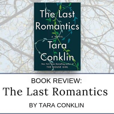 Book review of The Last Romantics by Tara Conklin