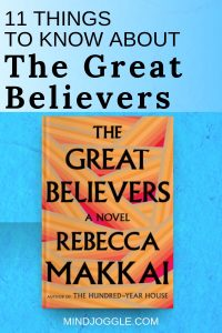 11 Things to Know About The Great Believers by Rebecca Makkai