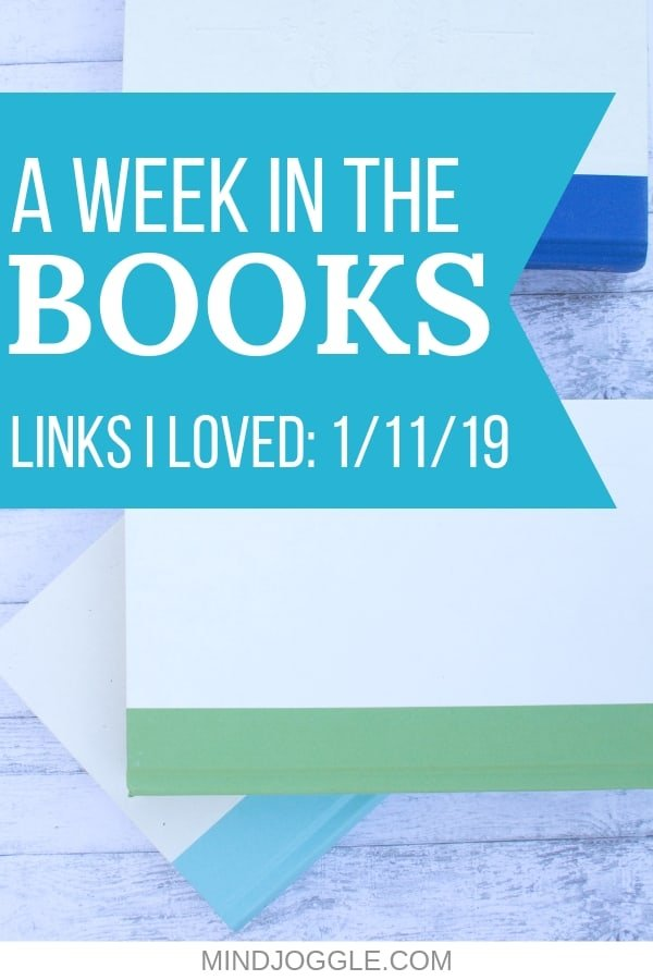 A Week in the Books: Links I Loved the Week of 1/11/19