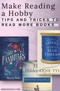 Make reading a hobby: tips and tricks to read more books.