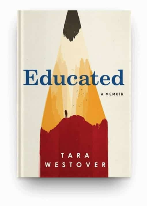 Educated by Tara Westover, a great choice for readers looking for books on life